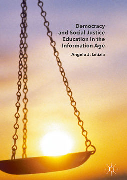 Letizia, Angelo J. - Democracy and Social Justice Education in the Information Age, ebook