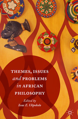Ukpokolo, Isaac E. - Themes, Issues and Problems in African Philosophy, ebook