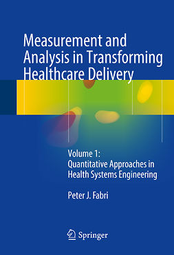 Fabri, Peter J. - Measurement and Analysis in Transforming Healthcare Delivery, ebook