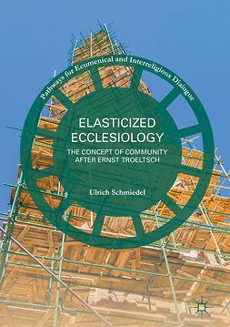 Schmiedel, Ulrich - Elasticized Ecclesiology, ebook