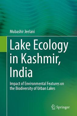 Jeelani, Mubashir - Lake Ecology in Kashmir, India, ebook