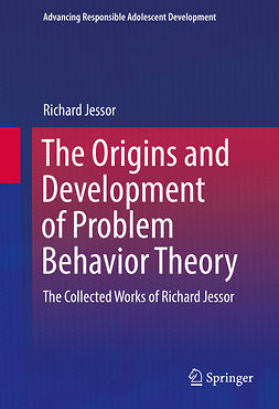 Jessor, Richard - The Origins and Development of Problem Behavior Theory, ebook