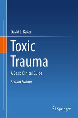 Baker, David J. - Toxic Trauma, ebook