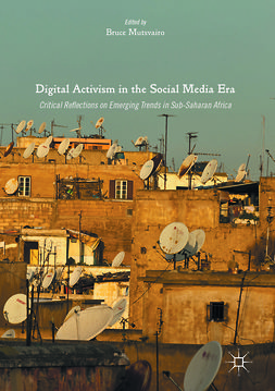 Mutsvairo, Bruce - Digital Activism in the Social Media Era, e-bok