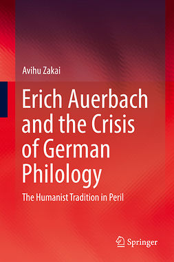 Zakai, Avihu - Erich Auerbach and the Crisis of German Philology, ebook