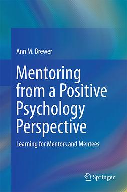Brewer, Ann M. - Mentoring from a Positive Psychology Perspective, e-kirja