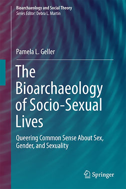Geller, Pamela L. - The Bioarchaeology of Socio-Sexual Lives, ebook