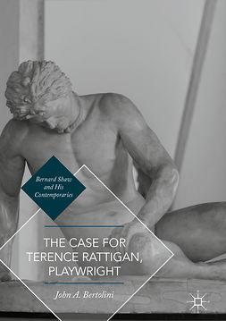 Bertolini, John A. - The Case for Terence Rattigan, Playwright, ebook