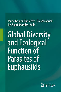 Gómez-Gutiérrez, Jaime - Global Diversity and Ecological Function of Parasites of Euphausiids, ebook