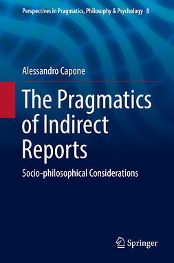 Capone, Alessandro - The Pragmatics of Indirect Reports, e-kirja