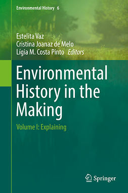 Melo, Cristina Joanaz de - Environmental History in the Making, ebook