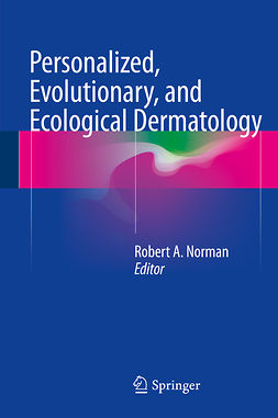 Norman, Robert A. - Personalized, Evolutionary, and Ecological Dermatology, ebook