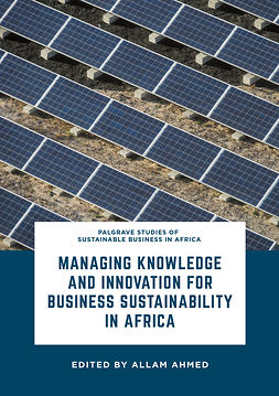 Ahmed, Allam - Managing Knowledge and Innovation for Business Sustainability in Africa, e-bok