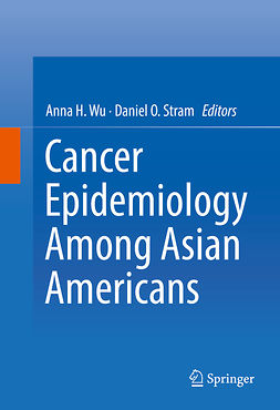 Stram, Daniel O. - Cancer Epidemiology Among Asian Americans, ebook