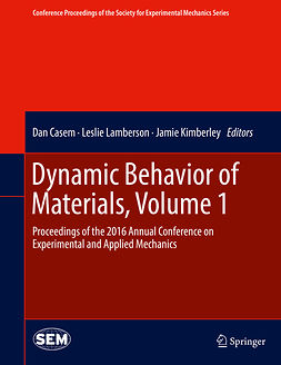 Casem, Dan - Dynamic Behavior of Materials, Volume 1, ebook
