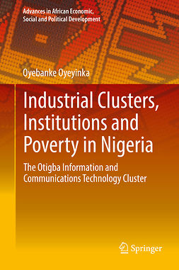 Oyeyinka, Oyebanke - Industrial Clusters, Institutions and Poverty in Nigeria, ebook