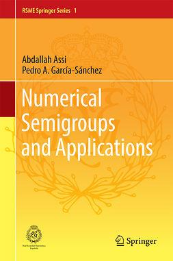 Assi, Abdallah - Numerical Semigroups and Applications, e-kirja