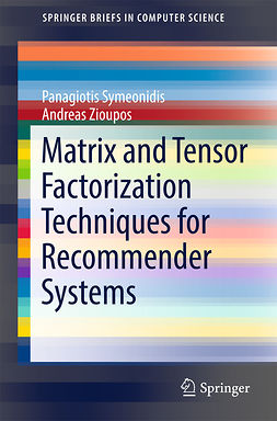 Symeonidis, Panagiotis - Matrix and Tensor Factorization Techniques for Recommender Systems, ebook