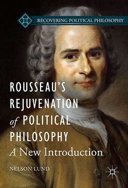 Lund, Nelson - Rousseau's Rejuvenation of Political Philosophy, e-bok