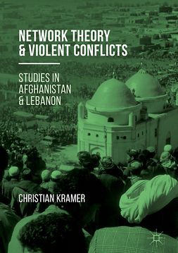 Kramer, Christian R. - Network Theory and Violent Conflicts, ebook