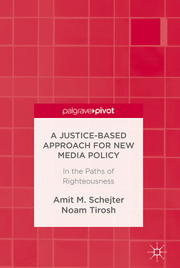 Schejter, Amit M. - A Justice-Based Approach for New Media Policy, ebook