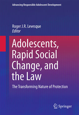 Levesque, Roger J.R. - Adolescents, Rapid Social Change, and the Law, ebook