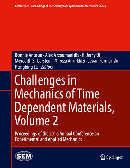 Amirkhizi, Alireza - Challenges in Mechanics of Time Dependent Materials, Volume 2, ebook