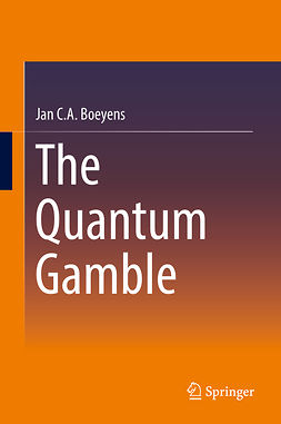 Boeyens, Jan C. A. - The Quantum Gamble, ebook