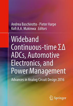 Baschirotto, Andrea - Wideband Continuous-time ΣΔ ADCs, Automotive Electronics, and Power Management, ebook