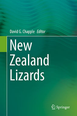 Chapple, David G. - New Zealand Lizards, e-kirja