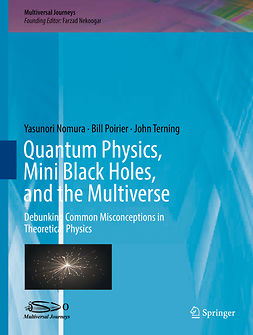 Nekoogar, Farzad - Quantum Physics, Mini Black Holes, and the Multiverse, ebook