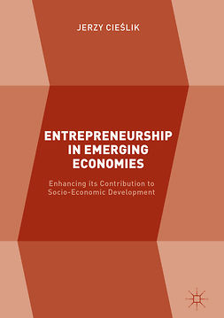 Cieślik, Jerzy - Entrepreneurship in Emerging Economies, ebook