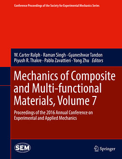 Ralph, W. Carter - Mechanics of Composite and Multi-functional Materials, Volume 7, e-kirja