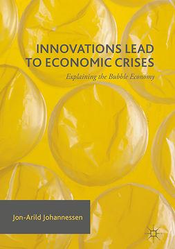 Johannessen, Jon-Arild - Innovations Lead to Economic Crises, ebook