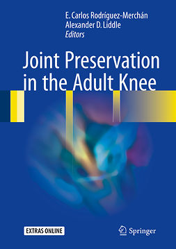 , E. Carlos Rodríguez-Merchán - Joint Preservation in the Adult Knee, ebook