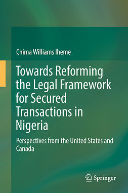 Iheme, Chima Williams - Towards Reforming the Legal Framework for Secured Transactions in Nigeria, ebook