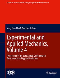 Zehnder, Alan T. - Experimental and Applied Mechanics, Volume 4, e-kirja