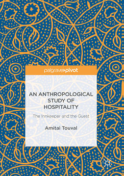 Touval, Amitai - An Anthropological Study of Hospitality, ebook