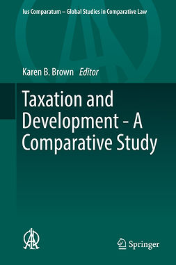 Brown, Karen B. - Taxation and Development - A Comparative Study, ebook