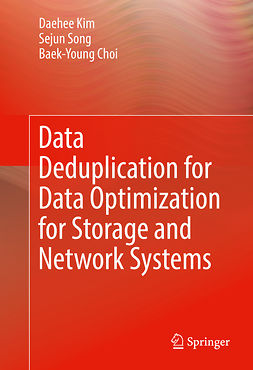 Choi, Baek-Young - Data Deduplication for Data Optimization for Storage and Network Systems, ebook