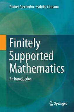 Alexandru, Andrei - Finitely Supported Mathematics, ebook