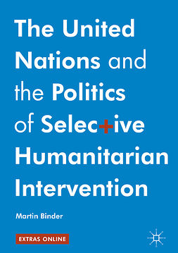 Binder, Martin - The United Nations and the Politics of Selective Humanitarian Intervention, ebook