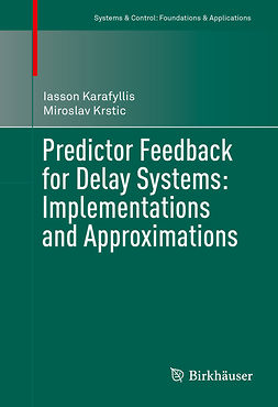 Karafyllis, Iasson - Predictor Feedback for Delay Systems: Implementations and Approximations, e-kirja