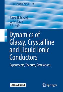 Habasaki, Junko - Dynamics of Glassy, Crystalline and Liquid Ionic Conductors, e-bok