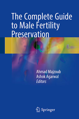 Agarwal, Ashok - The Complete Guide to Male Fertility Preservation, ebook