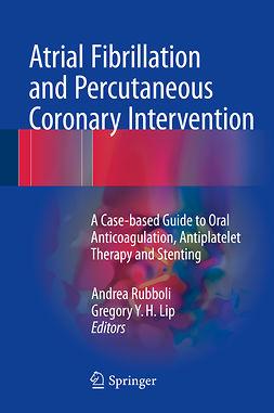 Lip, Gregory Y. H. - Atrial Fibrillation and Percutaneous Coronary Intervention, ebook