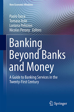 Aste, Tomaso - Banking Beyond Banks and Money, e-kirja