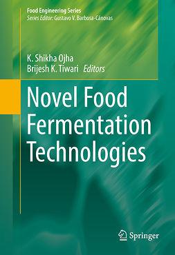 Ojha, K. Shikha - Novel Food Fermentation Technologies, ebook