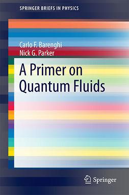 Barenghi, Carlo - A Primer on Quantum Fluids, e-bok