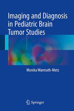 Warmuth-Metz, Monika - Imaging and Diagnosis in Pediatric Brain Tumor Studies, ebook